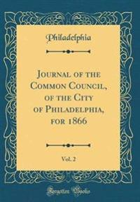 Journal of the Common Council, of the City of Philadelphia, for 1866, Vol. 2 (Classic Reprint)