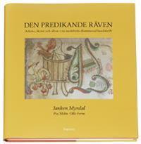 Den predikande räven : arbete, skämt och allvar i en medeltida illuminerad handskrift