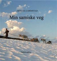 Min samiske veg - Arne Ola Grimstad pdf epub