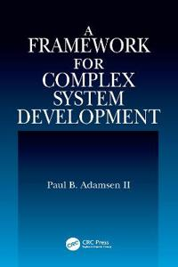 A Framework for Complex System Development