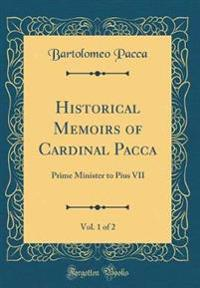 Historical Memoirs of Cardinal Pacca, Vol. 1 of 2