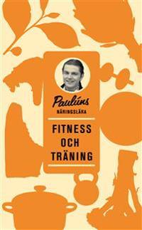 Paulúns näringslära : fitness och träning