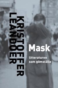 Mask : litteraturen som gömställe