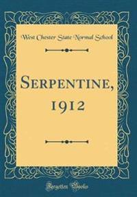 Serpentine, 1912 (Classic Reprint)