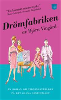 Drömfabriken bakom kulisserina : en roman om Bonniers