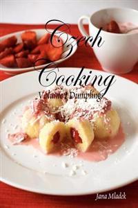 Czech Cooking Dumplings: Knedlicky