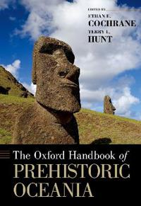The Oxford Handbook of Prehistoric Oceania