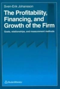 Profitability financing and growth of the firm - goals, relationships, and
