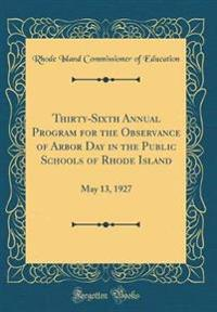 Thirty-Sixth Annual Program for the Observance of Arbor Day in the Public Schools of Rhode Island