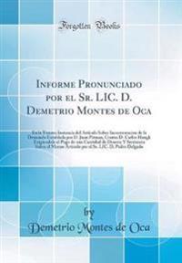 Informe Pronunciado por el Sr. LIC. D. Demetrio Montes de Oca