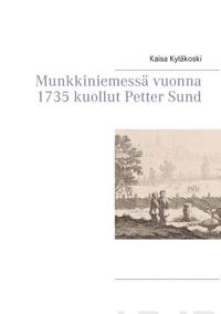 Munkkiniemessä vuonna 1735 kuollut Petter Sund