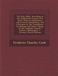 The Holy Bible, According to the Authorized Version (A.D. 1611): With an Explanatory and Critical Commentary and a Revision of the Translation, by Bis