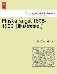 Finska Kriget 1808-1809. [Illustrated.] - Carl Otto Nordensvan pdf epub