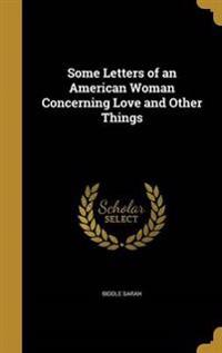 SOME LETTERS OF AN AMER WOMAN