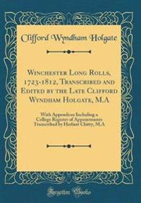 Winchester Long Rolls, 1723-1812, Transcribed and Edited by the Late Clifford Wyndham Holgate, M.A