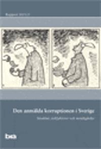 Den anmälda korruptionen i Sverige : Struktur, riskfaktorer och motåtgärder -  pdf epub