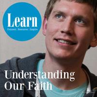 Learn: Understanding Our Faith