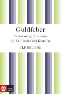 Guldfeber: en bok om guldrusherna till Kalifornien och Klondike