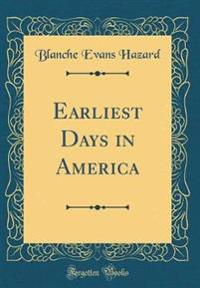 Earliest Days in America (Classic Reprint)