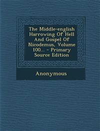 The Middle-english Harrowing Of Hell And Gospel Of Nicodemus, Volume 100...