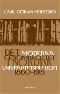 Det moderna genombrottet i nordisk universitetsfilosofi 1860-1915