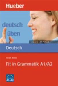 Deutsch üben. Fit in Grammatik A1/A2
