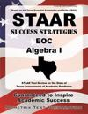 STAAR Success Strategies EOC Algebra I: STAAR Test Review for the State of Texas Assessments of Academic Readiness
