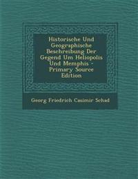 Historische Und Geographische Beschreibung Der Gegend Um Heliopolis Und Memphis