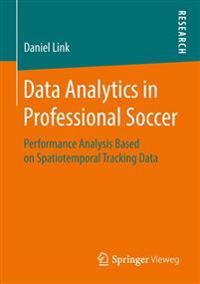 Data Analytics in Professional Soccer
