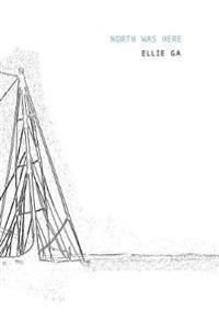 Ellie Ga - North Was Here