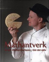 Mathantverk : så gör mathantverkaren : gör det själv
