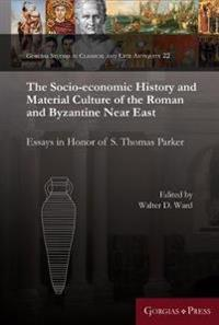The Socio-Economic History and Material Culture of the Roman and Byzantine Near East