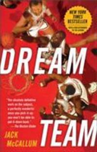 Dream team - how michael, magic, larry, charles, and the greatest team of a