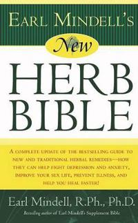 Earl Mindell's New Herb Bible: A Complete Update of the Bestselling Guide to New and Traditional Herbal Remedies - How They Can Help Fight Depression