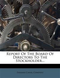 Report Of The Board Of Directors To The Stockholder...