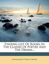 Finding-list Of Books In The Classes Of Poetry And The Drama...
