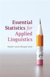 Essential Statistics for Applied Linguistics