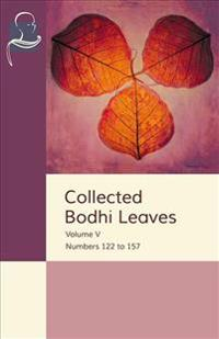 Collected Bodhi Leaves Volume V: Numbers 122 to 157