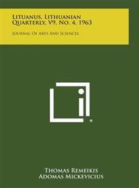 Lituanus, Lithuanian Quarterly, V9, No. 4, 1963: Journal of Arts and Sciences