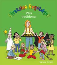 Förskolan Regnbågen - Våra traditioner