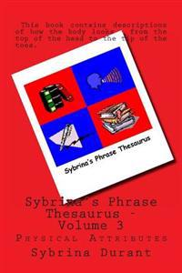 Sybrina's Phrase Thesaurus: Physical Attributes