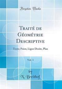 Traite de Geometrie Descriptive, Vol. 1