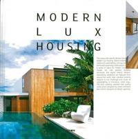 Modern Lux Housing