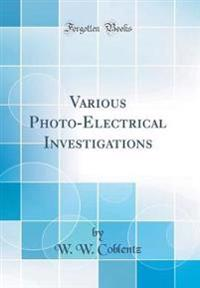 Various Photo-Electrical Investigations (Classic Reprint)