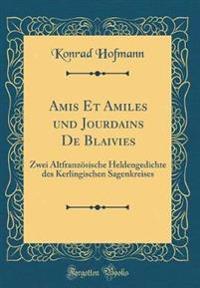 Amis Et Amiles und Jourdains De Blaivies