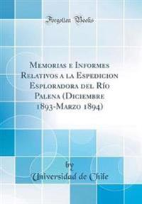 Memorias e Informes Relativos a la Espedicion Esploradora del Río Palena (Diciembre 1893-Marzo 1894) (Classic Reprint)