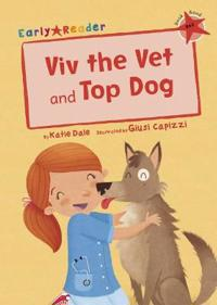 Viv the Vet and Top Dog (Early Reader)