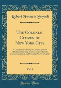 The Colonial Citizen of New York City, Vol. 1