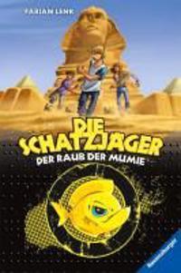 Die Schatzjäger 06. Der Raub der Mumie