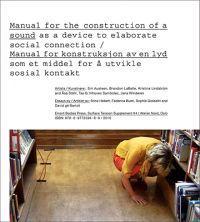 Manual for the Construction ofa Sound as a device to elaborate social connection / Manual for konstruksjon av en lyd som et middel for a utvikle sosial kontakt